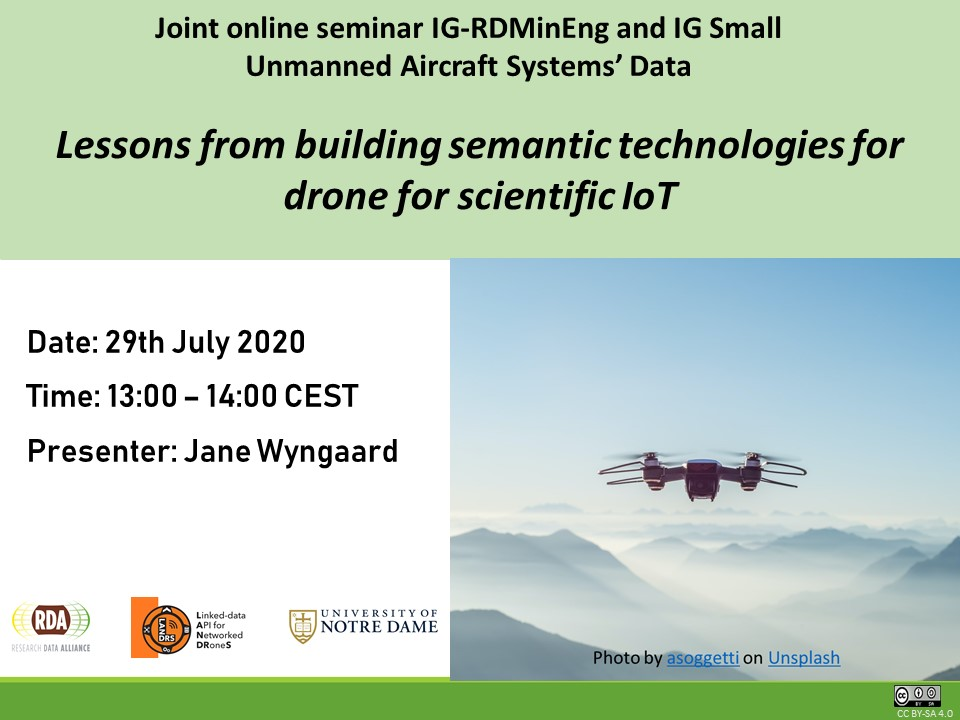 "Joint online seminar IG-RDM in Eng and IG Small Unmanned Aircraft Systems' Data: ""Lessons from building semantic technologies for drone for scientific IoT"""