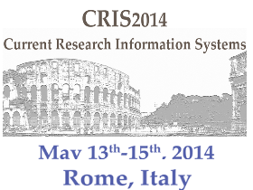CRIS 2014: Current Research Information Systems, 13-15 May 2014, Rome, Italy
