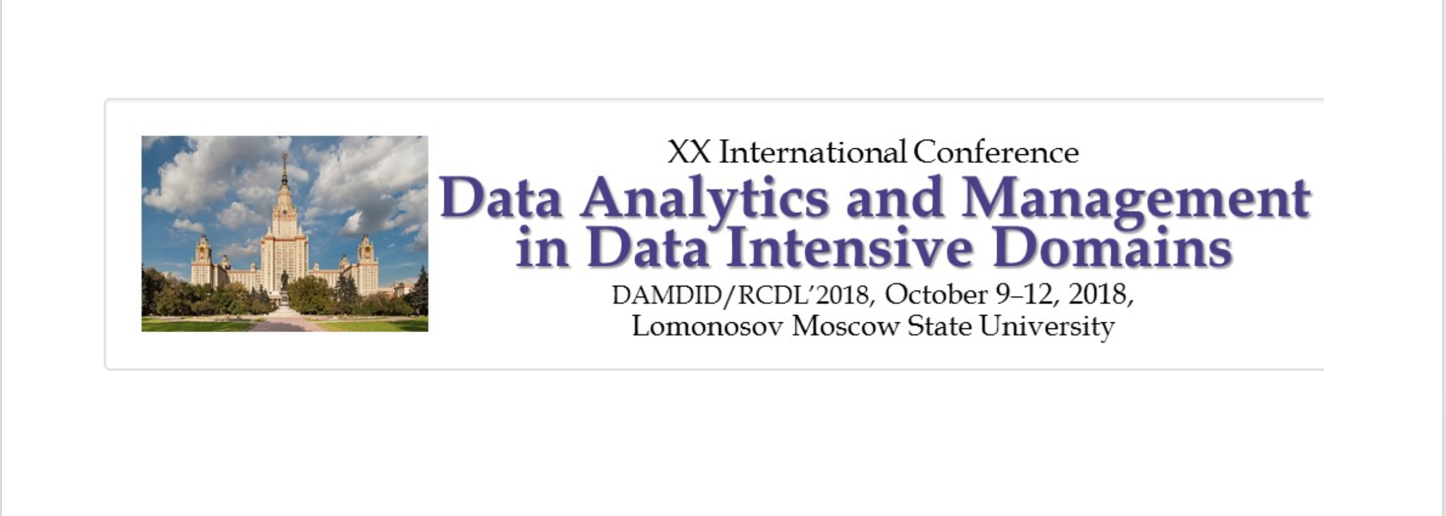 International Conference on Data Analytics and Management in Data Intensive Domains - DAMDID/RCDL'2018, 9-12 October 2018, Moscow, Russia