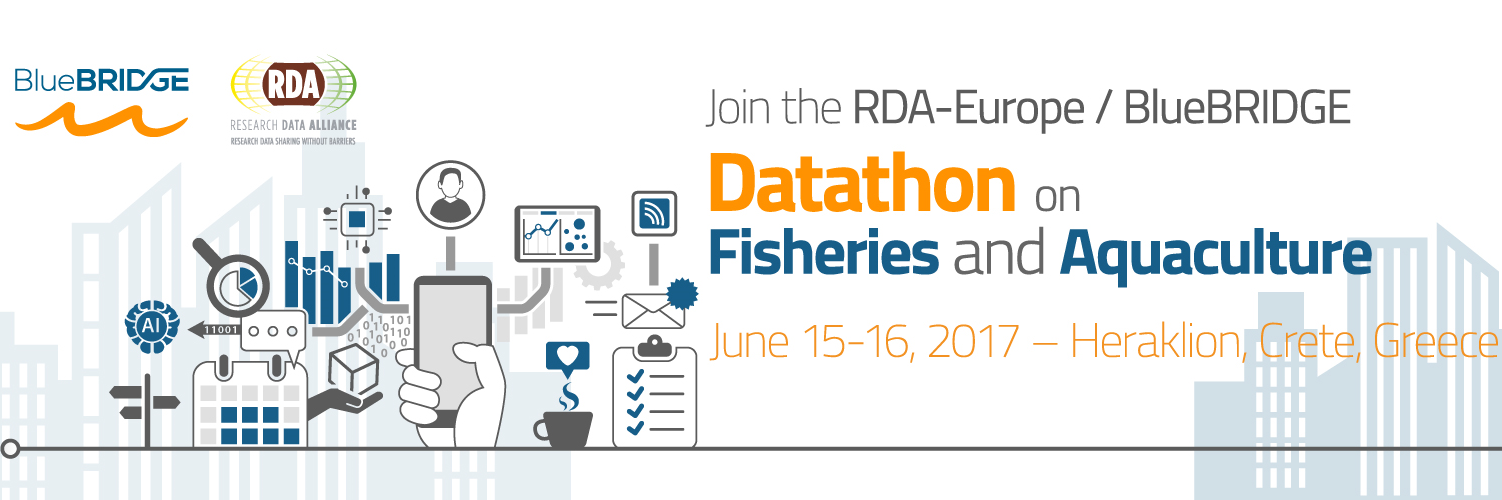 Join the RDA Europe / BlueBRIDGE Datathon On Fisheries And Aquaculture, 15-16 June 2017, Heraklion, Crete, Greece