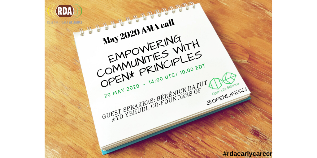 Ask Me Anything Call on Open Life Science: Empowering communities with open* principles.  Wednesday, May 20th at 14:00-15:00 UTC / 10:00-11:00 EDT