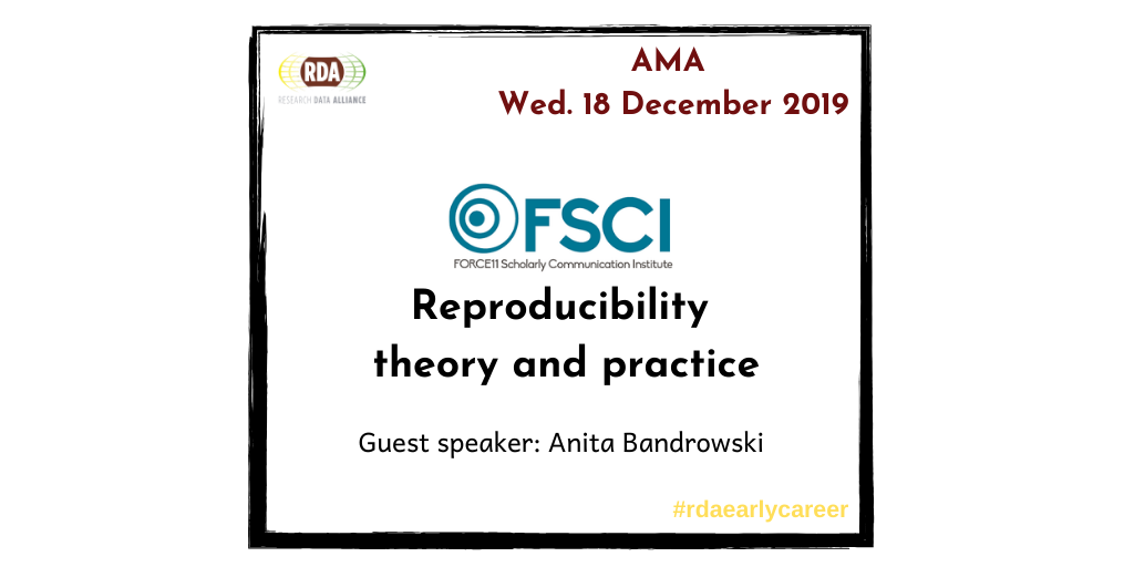 Ask Me Anything Call On FSCI: Reproducibility theory and practice. 18th December 2019 @ 15:00-16:00 UTC /10:00-11:00 EDT