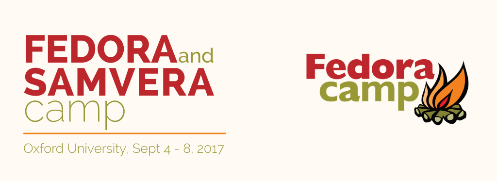 Fedora and Hydra/Samvera Camp - Oxford University, 4-8 September 2017, Oxford, UK