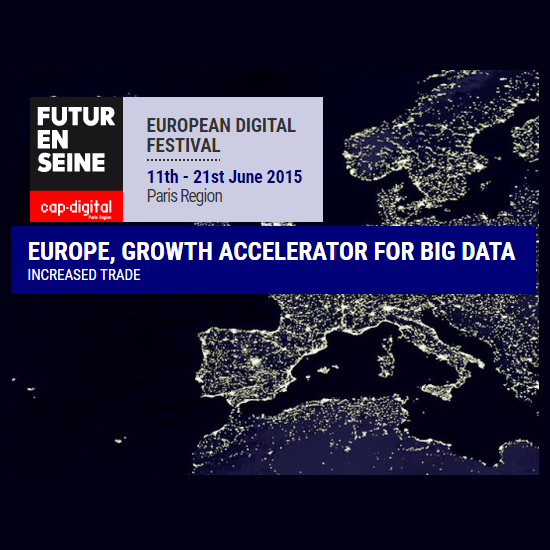Europe, growth accelerator for big data @ Future-en-Seine, 12 June 2015, Paris