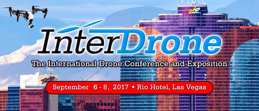 InterDrone 2017: the International Drone Conference and Exposition, 6-8 September 2017, Las Vegas