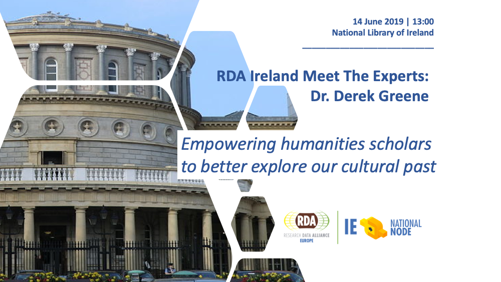 RDA Ireland Meet the Expert: Dr. Derek Greene  - Empowering humanities scholars to better explore our cultural past