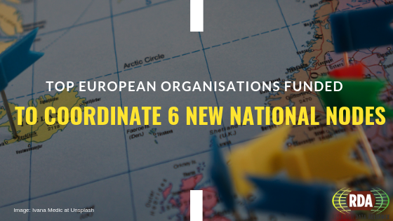 Top European Organisations funded to coordinate six RDA National Nodes