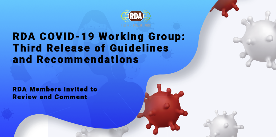 RDA COVID-19; Recommendations and guidelines 3rd release - open for comments