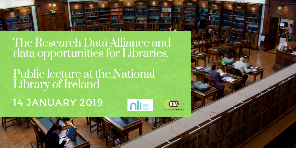 The Research Data Alliance and data opportunities for Libraries - public lecture by Hilary Hanahoe, 14 January 2019, National Library of Ireland, Dublin