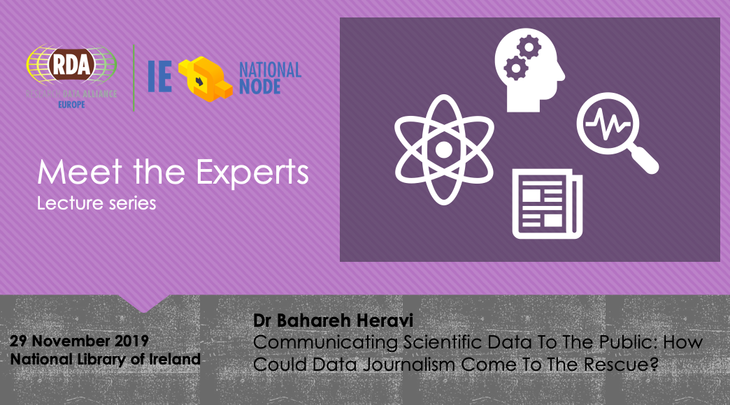 RDA Ireland Meet the Expert: Dr Bahareh Heravi - Communicating scientific data to the public: how could data journalism come to the rescue?