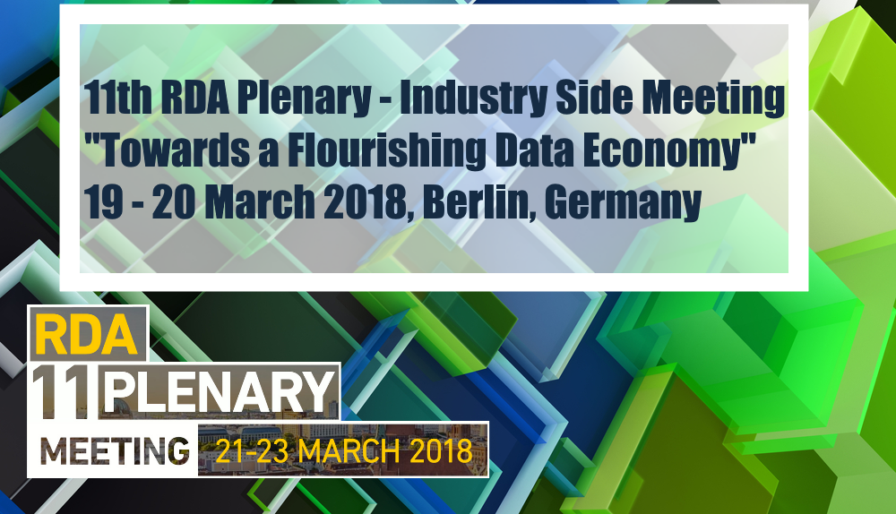 "11th RDA Plenary - Industry Side Meeting ""Towards a Flourishing  Data Economy"", 19 - 20 March 2018, Technical University Berlin, Germany"