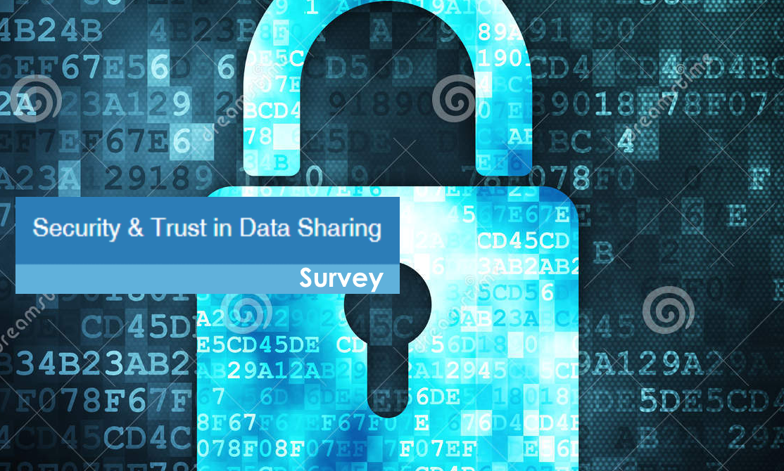 Survey on Security & Trust in Data Sharing: have your say on current security and privacy practices within the data communities!