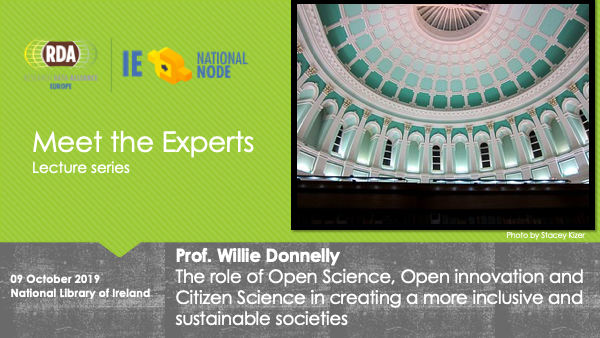 RDA Ireland Meet The Expert: Prof. Willie Donnelly - The role of Open Science, Open innovation and Citizen Science in creating more inclusive and sustainable societies