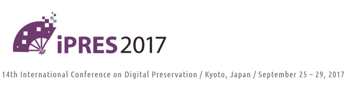 14th International Conference on Digital Preservation / Kyoto, Japan / September 25 – 29, 2017