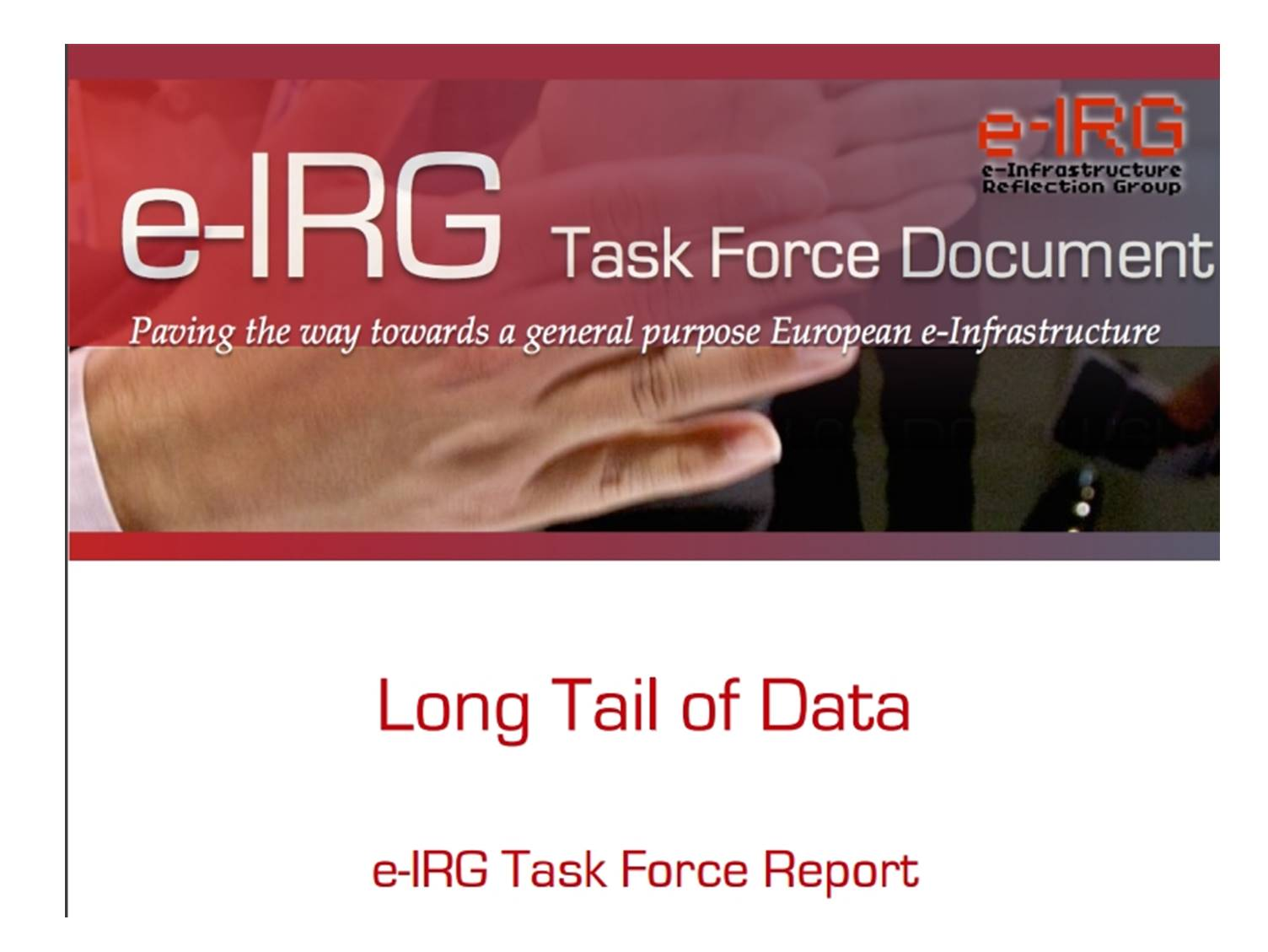 Taking care of the Long Tail of Data: I-IRG report